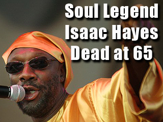 isaac hayes is dead, you damn right
