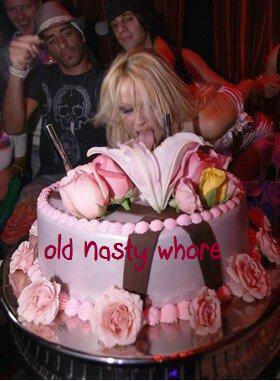 old nasty whore.....pam anderson