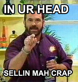 Billy Mays, shut the f*ck up!