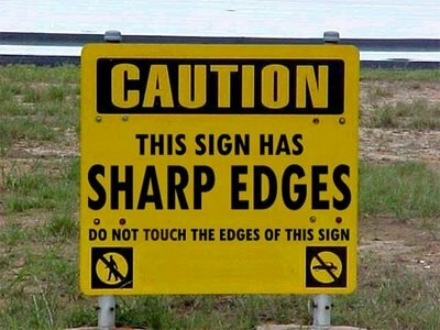 This sign has sharp edges